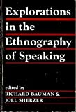 Explorations in the Ethnography of Speaking, Bauman, Richard, 052120495X