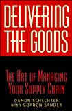 Delivering the Goods, Damon Schechter and Gordon F. Sander, 0471211141