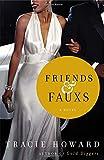 Friends & Fauxs: A Novel