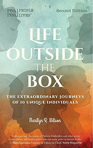 Download Life Outside the Box: The Extraordinary Journeys of 10 Unique Individuals, Second Edition pdf