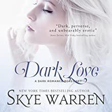 Dark Love: A Dark Romance Boxed Set Audiobook by Skye Warren Narrated by Veronica Fox