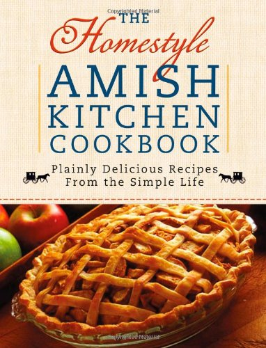 The Homestyle Amish Kitchen Cookbook: Plainly Delicious Recipes from the Simple Life by Georgia Varozza