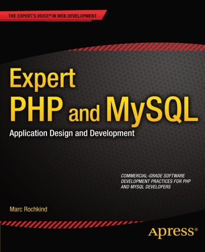 Expert PHP and MySQL: Application Design and Development by Marc Rochkind, Publisher : Apress
