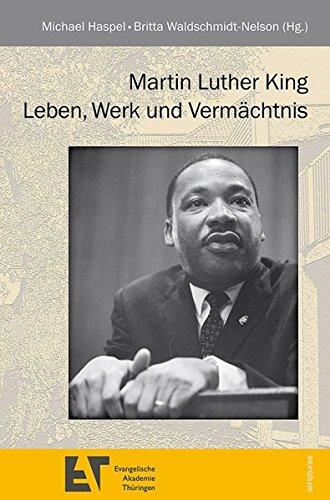 Martin Luther King: Leben, Werk und Vermächtnis