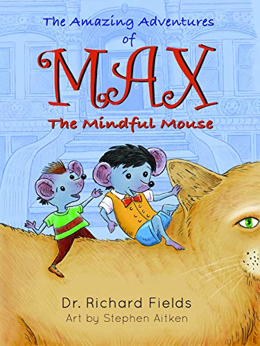 The Amazing Adventure of Max The Mindful Mouse