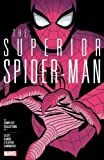 Superior Spider-Man: The Complete Collection Vol. 1 (The Superior Spider-Man: The Complete Collection)