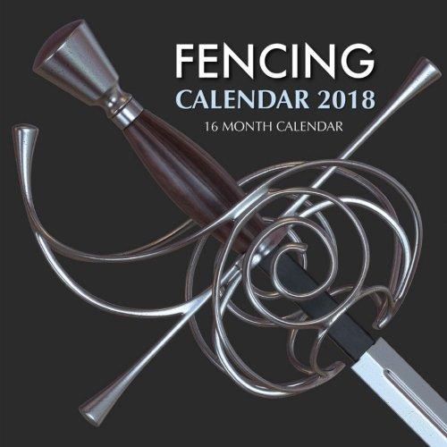 Read Online Fencing Calendar 2018: 16 Month Calendar pdf epub