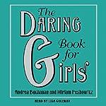 The Daring Book for Girls | Andrea Buchanan,Miriam Peskowitz