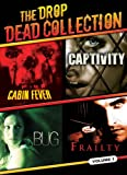 The Drop Dead Collection - Volume 1 (Cabin Fever / Captivity / Bug / Frailty)