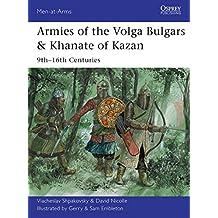 Armies of the Volga Bulgars & Khanate of Kazan: 9th–16th centuries