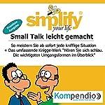 Simplify your life - Small Talk leicht gemacht (Premium-Ausgabe): So meistern Sie ab sofort jede knifflige Situation | Marion Küstenmacher,Werner Küstenmacher