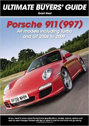 Porsche 911 (997): All Models Including Turbo and GT 2004 to 2009 (Ultimate Buyers Guide) by Grant Neal (2009-03-01): Amazon.com: Books