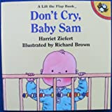 Don't Cry, Baby Sam, Harriet Ziefert, 0140508589