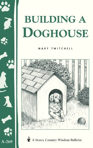 Building a Doghouse: (Storey's Country Wisdom Bulletins A-269) (Storey Country Wisdom Bulletin, A-269)