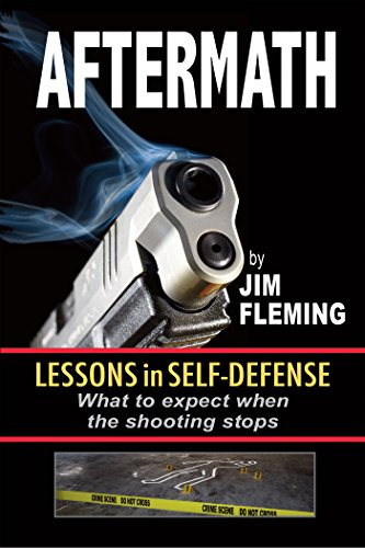 Aftermath: Lessons In Self-Defense: What to Expect When the Shooting Stops by [Fleming, Jim]
