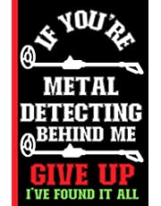 Metal Detecting Log book: A Journal To Keep Record Of Date, Location, GPS, Weather Conditions, Item Found, Main Material, Weight & Size, Value - Gifts For Metal Detectors
