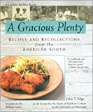 img - for A Gracious Plenty: Recipes and Recollections from the American South by John T. Edge (2002-09-03) book / textbook / text book