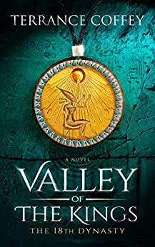 VALLEY OF THE KINGS: The 18th Dynasty by [Coffey, Terrance]