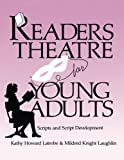 img - for Readers Theatre For Young Adults: Scripts and Script Development book / textbook / text book