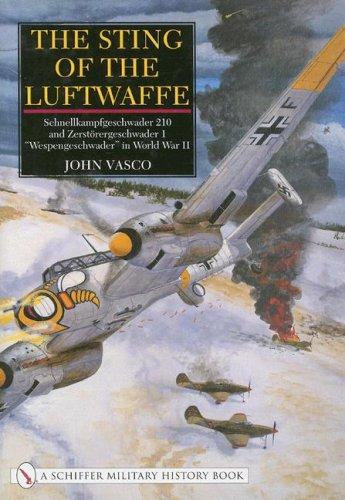 The Sting of the Luftwaffe: Schnellkampfgeschwader 210 and Zerstorergeschwader 1 Wespengeschwader in World War II (Schiffer Military History) ()