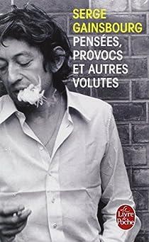 Pensées, provocs et autres volutes par Gainsbourg