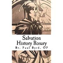 Salvation History Rosary: Meditations on God's Saving Work