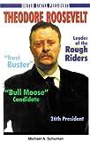 Theodore Roosevelt, Michael A. Schuman, 0894908367