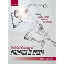The Oxford Anthology of Statistics in Sports: Volume 1: 2000-2004