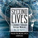 Second Lives: A Journey through Virtual Worlds | Tim Guest