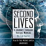 Second Lives: A Journey through Virtual Worlds