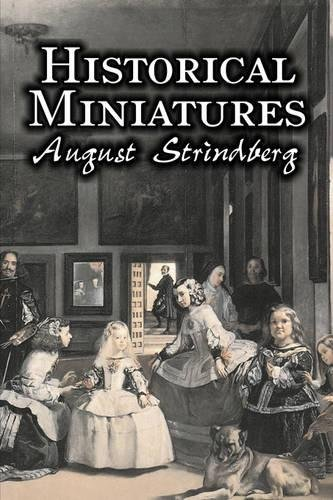 Read Online Historical Miniatures by August Strindberg, Fiction, Literary PDF