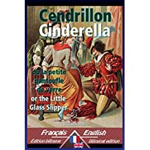Cendrillon - Cinderella: Bilingue avec le texte parallèle - Bilingual parallel text: French - English / Français - Anglais