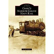 Oahu's Narrow-Gauge Navy Rail (Images of Rail)