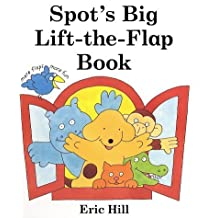 Spot's Big Lift the Flap Book by Eric Hill (2001-10-29)