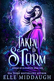 Taken by Storm (Storms of Blackwood Book 1)