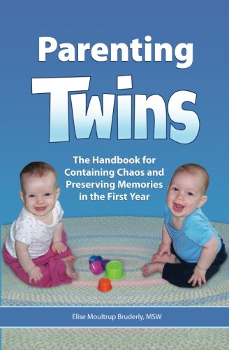 Parenting Twins: The Handbook for Containing Chaos and Preserving Memories in the First - First Baby Twins Year Books