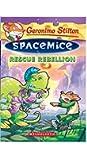 Geronimo Stilton Spacemice #5 (Rescue Rebellion)