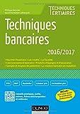 Techniques bancaires 2016/2017 - 7e éd.