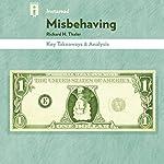 Key Takeaways & Analysis of Misbehaving: The Making of Behavioral Economics, by Richard H. Thaler |  Instaread