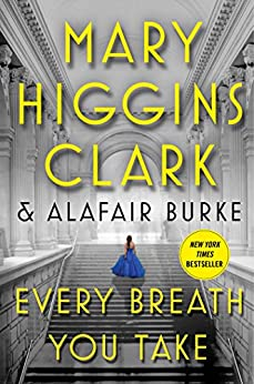 Every Breath You Take (An Under Suspicion Novel) by [Clark, Mary Higgins, Burke, Alafair]