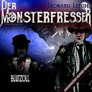 Blutzoll (Leonard Leech - Der Monsterfresser 6) Hörbuch