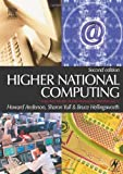 Higher National Computing : Core Units for BTEC Higher Nationals in Computing and IT, Anderson, Howard and Yull, Sharon, 0750661259