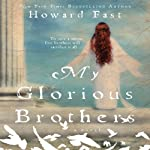 My Glorious Brothers | Howard Fast