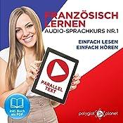 Französisch Lernen: Einfach Lesen, Einfach Hören [Learn French: Easy Reading, Easy Listening]: Paralleltext Audio-Sprachkurs Nr. 1 [Parallel Text Audio-Language-Course, No. 1] |  Polyglot Planet