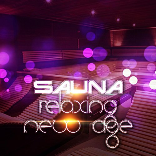 Sauna - Relaxing New Age - Hot Air, Sauna Music, Wellness, Spa, Vital Energy, Body Reset, Stress Relief, Meditation Sounds,
