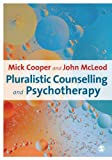Pluralistic Counselling and Psychotherapy, McLeod, John and Cooper, Mick, 1847873448