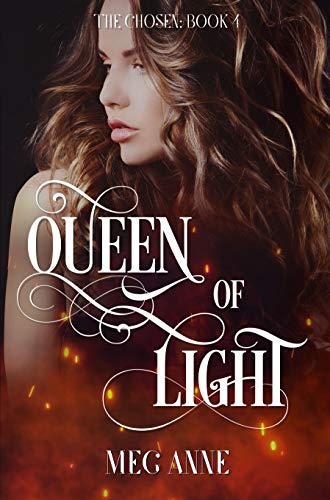 - Queen of Light: A Dark Fantasy Romance (The Chosen Book 4)