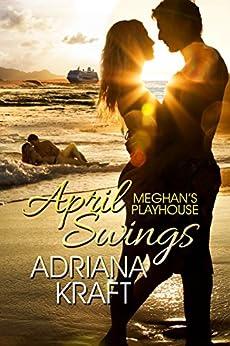 April Swings (Meghan's Playhouse Book 3) by [Kraft, Adriana]