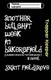 Another Bullshit Week in Bakersfield (or Archie Lemons and the Class Reunion)