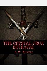 The Crystal Crux - Betrayal: YA Edition (Volume 1) Paperback